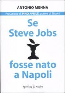 Libro Se Steve Jobs fosse nato a Napoli Antonio Menna