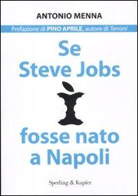 Se Steve Jobs fosse nato a Napoli - Menna Antonio - wuz.it
