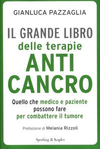 Libro Il grande libro delle terapie anticancro Gianluca Pazzaglia