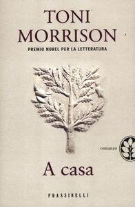 Foto Cover di A casa, Libro di Toni Morrison, edito da Frassinelli