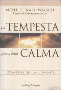 Libro La tempesta prima della calma. Conversazioni con l'umanità Neale Donald Walsch