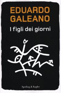 Libro I figli dei giorni Eduardo Galeano