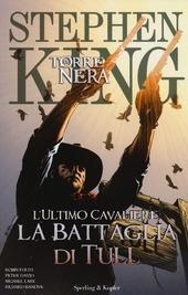L' ultimo cavaliere: la battaglia di Tull. La torre nera. Vol. 8