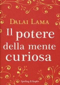Libro Il potere della mente curiosa Gyatso Tenzin (Dalai Lama)