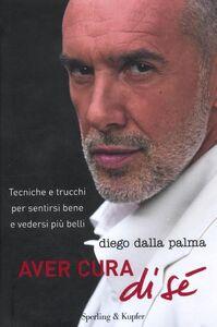 Foto Cover di Aver cura di sé, Libro di Diego Dalla Palma, edito da Sperling & Kupfer