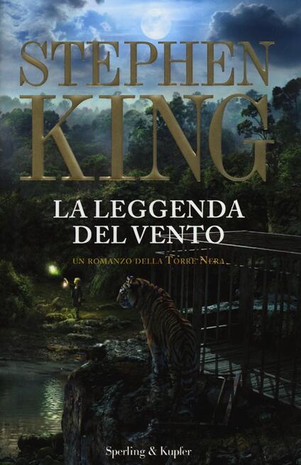 La leggenda del vento. La torre nera - Stephen King - copertina