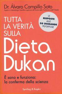Libro Tutta la verità sulla dieta Dukan. È sana e funziona: la conferma della scienza Alvaro Campillo Soto