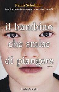 Libro Il bambino che smise di piangere Ninni Schulman