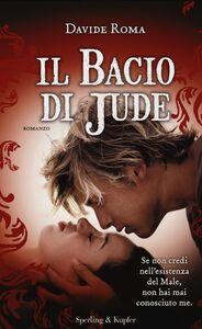Libro Il bacio di Jude Davide Roma