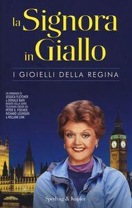 Foto Cover di La signora in giallo. I gioielli della regina, Libro di Jessica Fletcher,Donald Bain, edito da Sperling & Kupfer