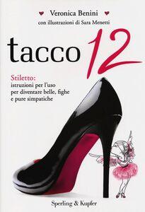 Libro Tacco 12 Veronica Benini