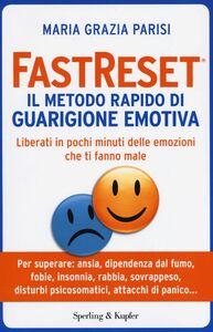 Libro Fastreset®. Il metodo rapido di guarigione emotiva M. Grazia Parisi