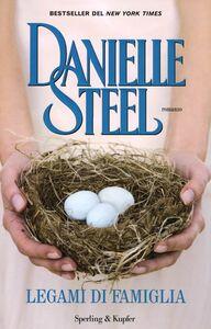 Libro Legami di famiglia Danielle Steel