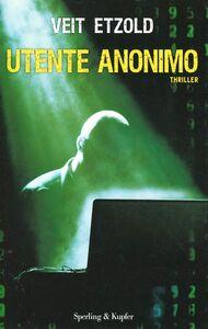 Foto Cover di Utente anonimo, Libro di Veit Etzold, edito da Sperling & Kupfer