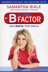 Libro La dieta B factor. Una dieta per amica Samantha Biale