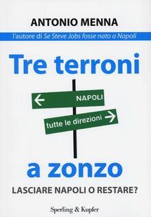 Tre terroni a zonzo. Lasciare Napoli o restare?.pdf