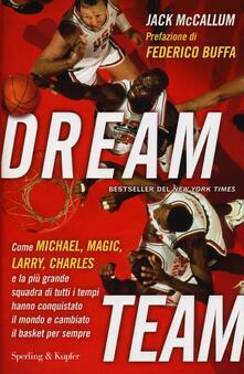 Grandtoureventi.it Dream team. Come Michael, Magic, Larry, Charles e la più grande squadra di tutti i tempi hanno conquistato il mondo e cambiato il basket per sempre Image