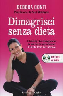 Ipabsantonioabatetrino.it Dimagrisci senza dieta. Con CD Audio Image