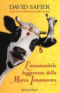 Foto Cover di L' insostenibile leggerezza della mucca innamorata, Libro di David Safier, edito da Sperling & Kupfer