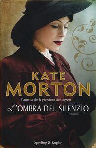 Libro L' ombra del silenzio Kate Morton