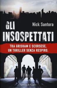 Libro Gli insospettati Nick Santora