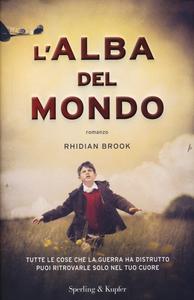 Libro L' alba del mondo Rhidian Brook