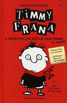 Steamcon.it Timmy Frana. Il detective che risolve ogni grana (o quasi). Ediz. illustrata. Vol. 1 Image