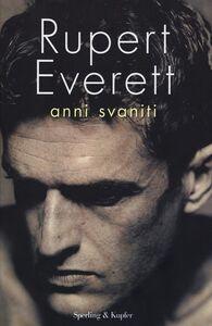 Foto Cover di Anni svaniti, Libro di Rupert Everett, edito da Sperling & Kupfer