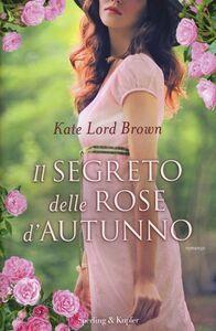 Foto Cover di Il segreto delle rose d'autunno, Libro di Kate Lord Brown, edito da Sperling & Kupfer