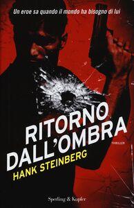 Libro Ritorno dall'ombra Hank Steinberg