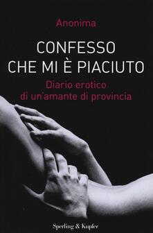 Confesso che mi è piaciuto. Diario erotico di unamante di provincia.pdf