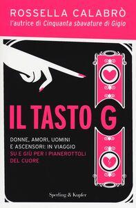 Foto Cover di Il tasto G, Libro di Rossella Calabrò, edito da Sperling & Kupfer