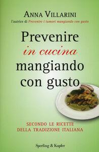 Libro Prevenire in cucina mangiando con gusto Anna Villarini