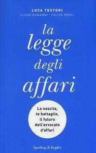Libro La legge degli affari Luca Testoni , Elena Bonanni , Felice Meoli
