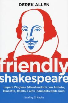 Winniearcher.com Friendly Shakespeare. Impara l'inglese (divertendoti) con Amleto, Giulietta, Otello e altri indimenticabili amici Image