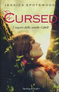 Foto Cover di Cursed. I segreti delle sorelle Cahill, Libro di Jessica Spotswood, edito da Sperling & Kupfer