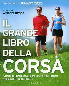 Foto Cover di Il grande libro della corsa, Libro di  edito da Sperling & Kupfer