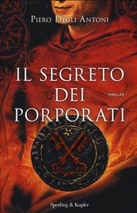 Libro Il segreto dei porporati Piero Degli Antoni