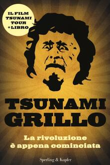 Camfeed.it Tsunami Grillo. La rivoluzione è appena cominciata. Con DVD Image