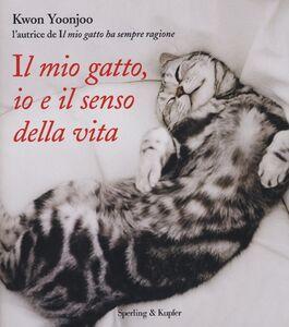 Foto Cover di Il mio gatto, io e il senso della vita, Libro di Kwon Yoonjoo, edito da Sperling & Kupfer