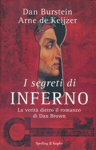 Libro I segreti di «Inferno». La verità dietro il romanzo di Dan Brown Dan Burstein , Arne J. De Keijzer