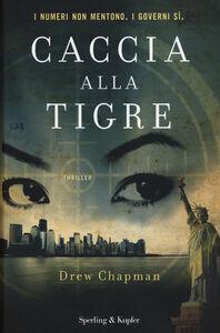 Foto Cover di Caccia alla tigre, Libro di Drew Chapman, edito da Sperling & Kupfer