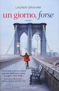Libro Un giorno, forse Lauren Graham