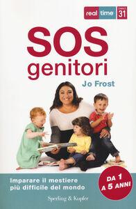 Libro SOS genitori. Imparare il mestiere più difficile del mondo Jo Frost