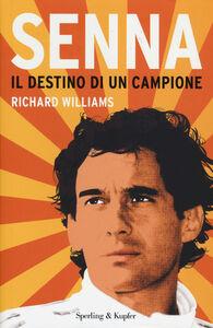 Foto Cover di Senna. Il destino di un campione, Libro di Richard Williams, edito da Sperling & Kupfer