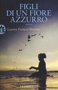 Libro Figli di un fiore azzurro Lauren Francis-Sharma