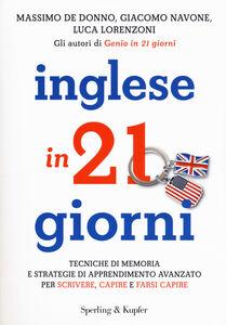Libro Inglese in 21 giorni Massimo De Donno , Giacomo Navone , Luca Lorenzoni