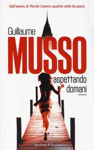 Libro Aspettando domani Guillaume Musso