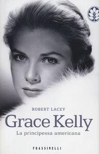 Libro Grace Kelly. La principessa americana Robert Lacey