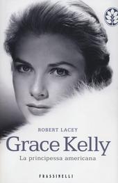Grace Kelly. La principessa americana